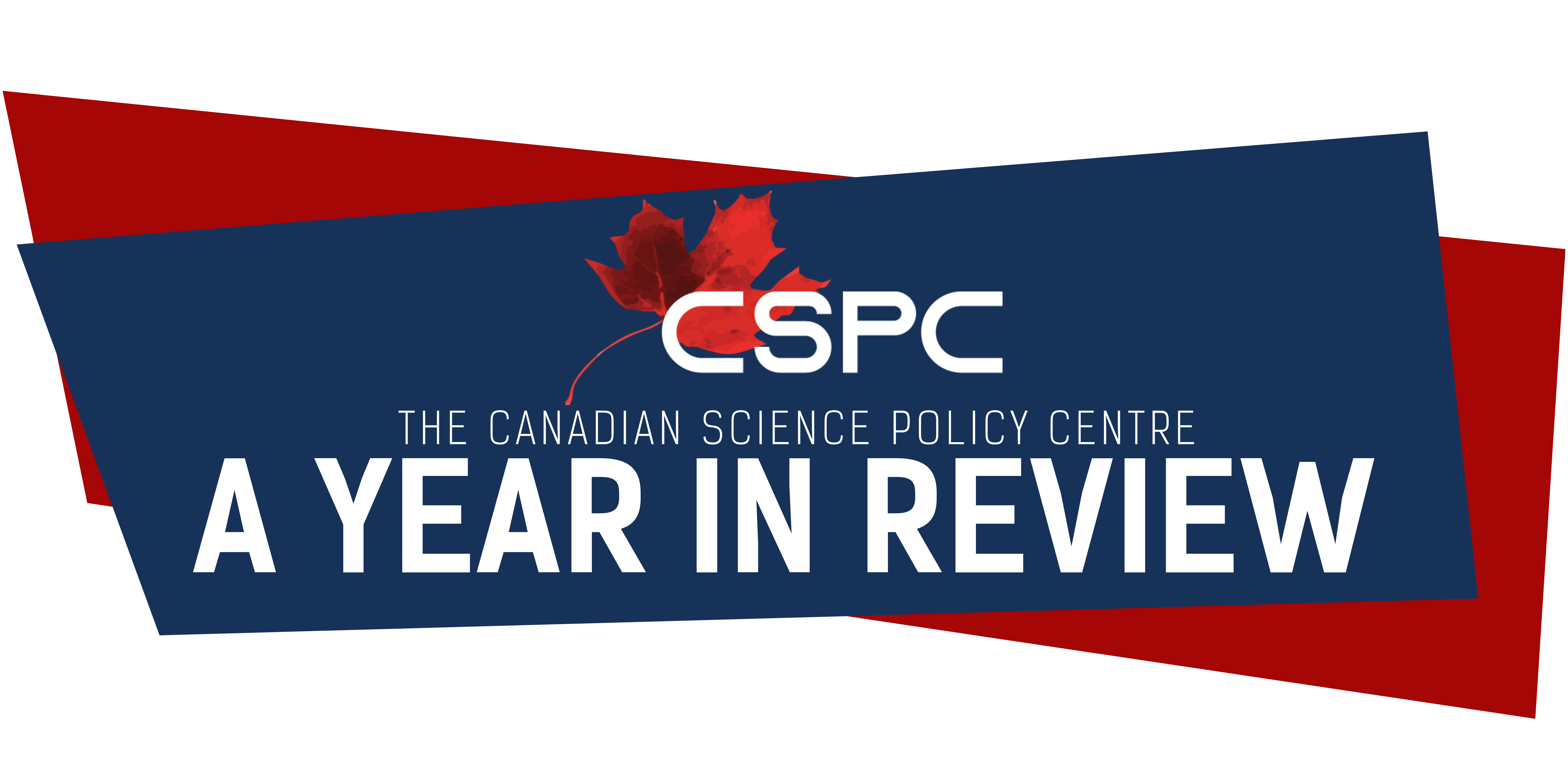 The Canadian Science Policy Center, a Year in Review