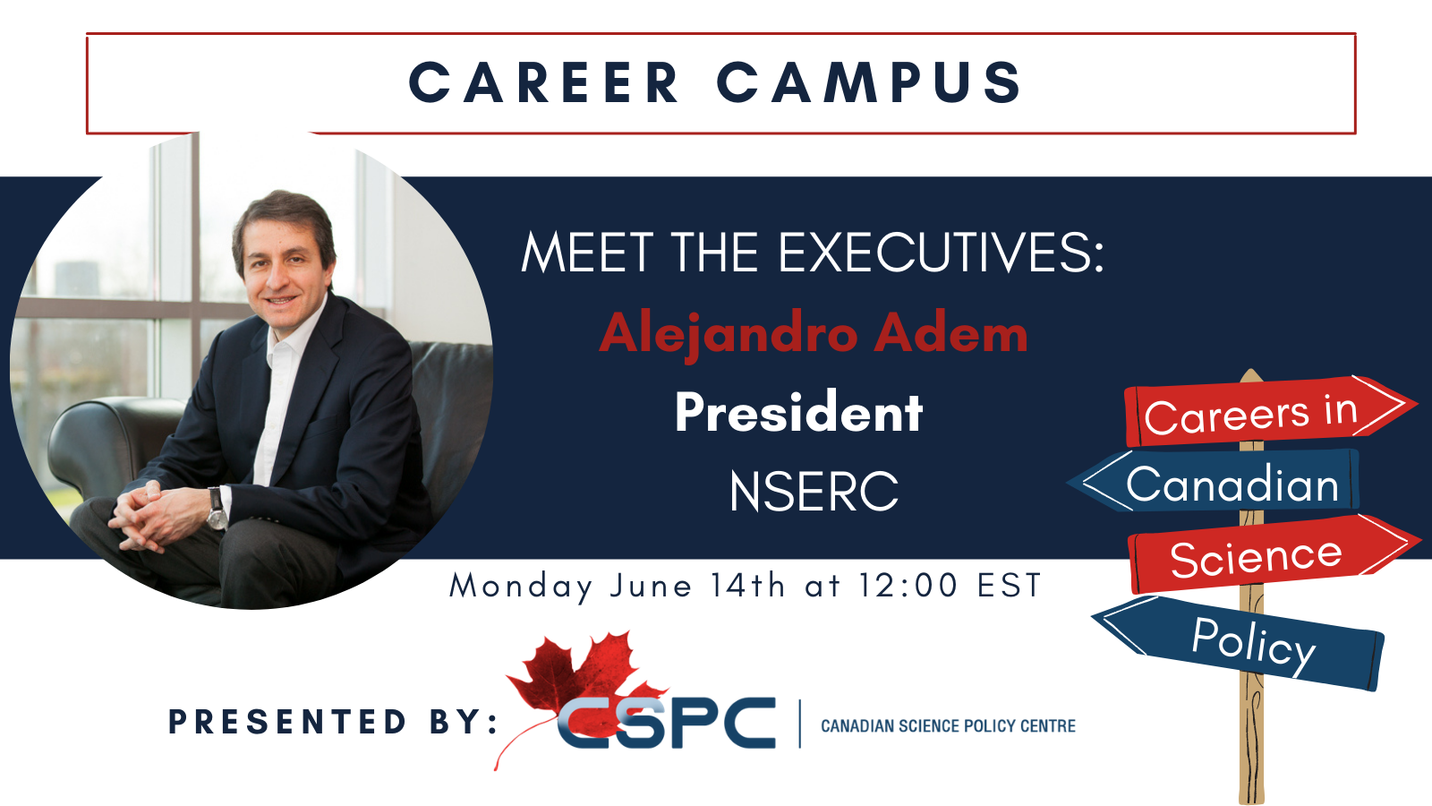 """A banner with a photo of a latinx man sitting in a chair with the text """"career campus - meet the executives. Alejandro Adem, President of NSERC"""""""