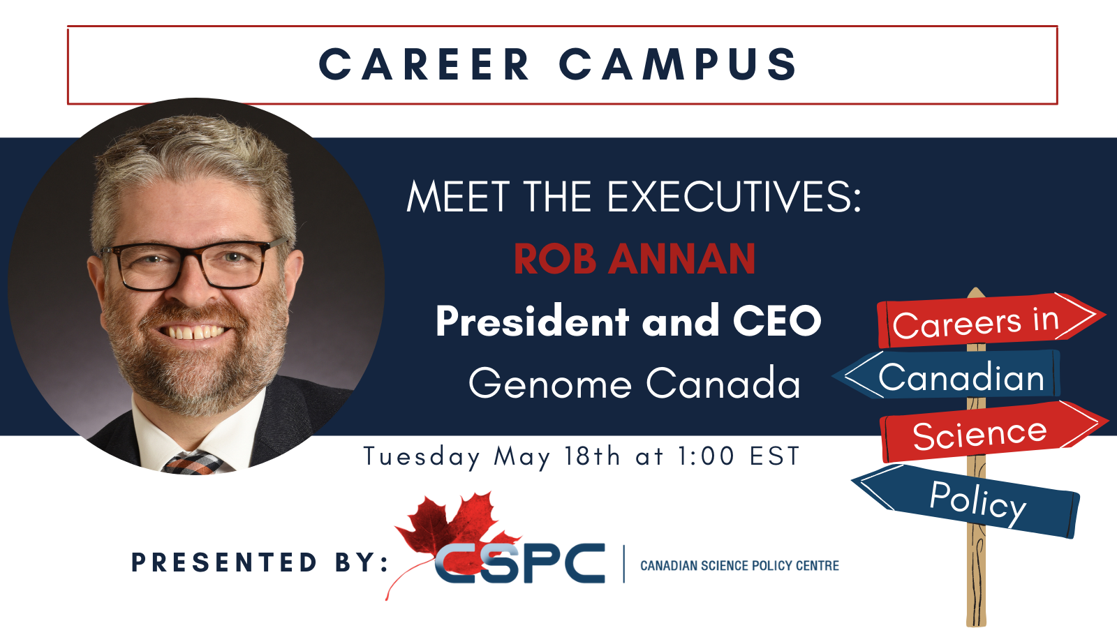 A banner with a headshot of a white man wearing glasses, with the text: career campus, meet the executives: ROb Annan president and CEO of Genome Canada, presented by CSPC