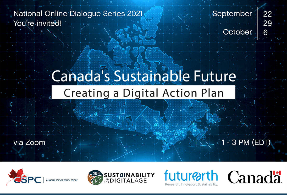 Banner for Canada's Sustainable Future: Creating a Digital Action plan with the logos of CSPC, Sustainability in the Digital Age, Future Earth and the Canadian Government at the bottom